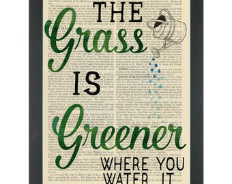 Inspirational quote Grass is Greener where you water Dictionary Art Print