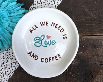 Funny Spoon Rest - All We Need is Love and Coffee - Spoon Rest for Coffee Lovers - Hostess Gift - Wedding Gift