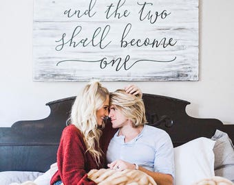 And The Two Shall Become One sign | Master bedroom sign | Rustic farmhouse wall decor | King bed 27x47 or Queen bed 20x35