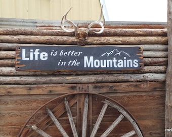 Life is better in the Mountains Wood Sign