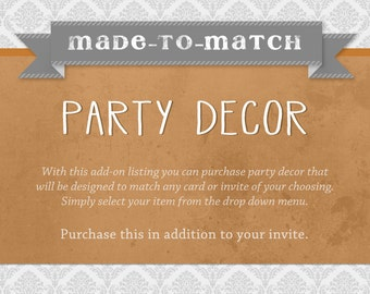 Made-to-Match Party Decor - add-on to any invite