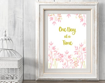 Printable Inspirational Art - One Day at a Time - for instant download