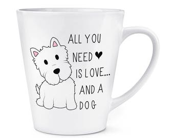 All You Need Is Love And A Dog 12oz Latte Mug Cup