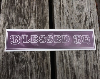 BLESSED BE - Vintage Feminist Bumper Sticker