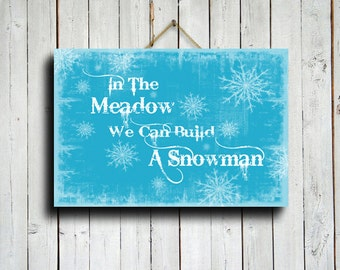 In The Meadow We Can Build A Snowman - Christmas Decor - Christmas Sign - Blue Christmas decor - Christmas canvas - Blue Christmas art