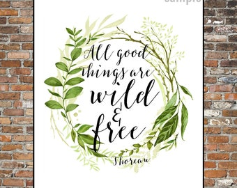 THOREAU QUOTE, All Good Things Are Wild and Free, Nature, Sayings, Quotes, Typography, digital download printable art, Instant Download