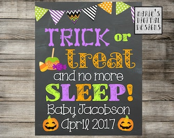 Trick Or Treat And No More Sleep! Printable Chalkboard Pregnancy Announcement / Halloween Baby Reveal / Photo Prop / Social Media JPEG file