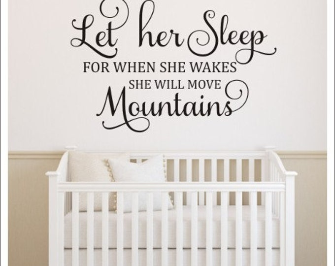 Let Her Sleep Vinyl Decal Wall Decal She Will Move Mountains Wall Decal Girls Wall Decal Girls Nursery Decal Bedroom Decal Inspirational