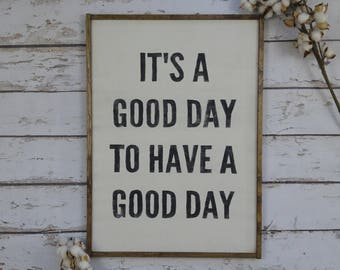 It's a Good Day to Have a Good Day, Farmhouse Sign, Farmhouse Decor, Modern Farmhouse, Rustic Sign, Wood Sign, Custom Wood Sign