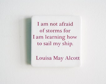 Louisa May Alcott, Wall Home Decor, Wall Art, Hanging Wall Tile, Under 30, I am not afraid of storms, Handmade Ceramic Tile