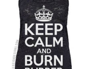Keep Calm & Burn Rubber Burnout Racerback