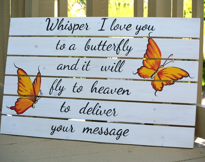 Whisper I love You To A Butterfly Wooden Pallet Sign,  Gift for dad.  Father's day gift. Unique Birthday Gift, Butterfly House Wall Decor