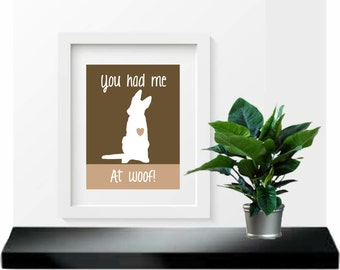 German Shepherd Art Print, You had me at woof, Modern Wall Decor, pet decor gift
