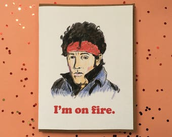 I'm on Fire - Bruce Springsteen Valentine