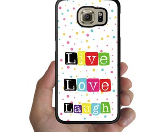 Samsung Galaxy S8 Case Galaxy S8 Plus Case S7 Edge case S6 Edge Plus Case Note 8 Case Live Love Laugh colorful cute dot dot circle