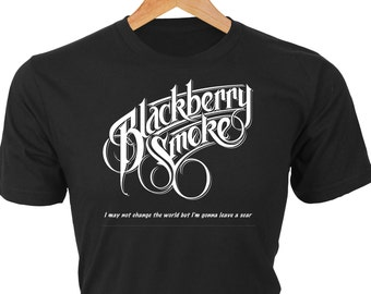 """Blackberry Smoke - """"I may not change the world but I'm gonna leave a scar"""" quote from The Whippoorwill Album. Southern rock at its best!"""