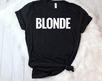 Blonde Shirt, Black Blonde Shirt, Cute Women's Shirt