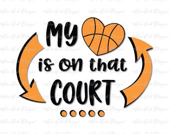 Basketball My Heart is on that Court SVG DXF PNG for Cameo, Cricut & other electronic cutters