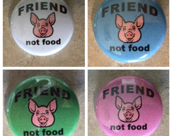 "Friend Not Food Pig 1"" Pin Back Button"