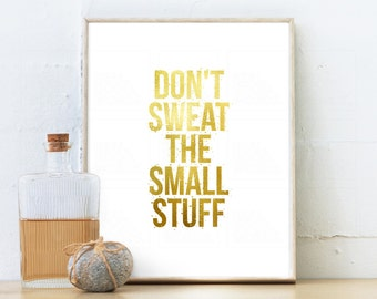 Motivational Printable Art Art Don't Sweat The Small Stuff Coworker Gift Gold Office Decor Positive Quote Wall Decor