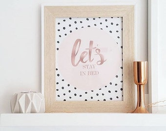 Lets stay in bed Rose Gold Typography print