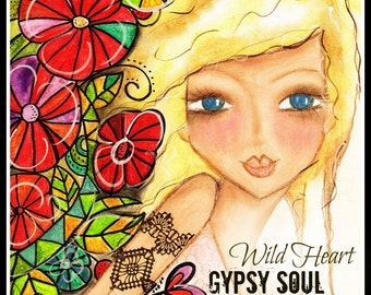 Wild Heart Gypsy Soul ART PRINT on 5x7 Card