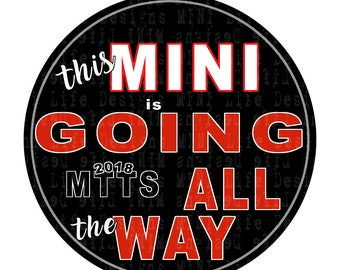 """Grill Badge- This MINI is Going ALL the WAY 2018  3"""" magnetic grill badge"""