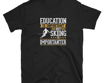 Skiing Shirt Gift Importanter Tee