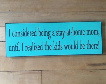 Stay at Home Mother Funny Sign