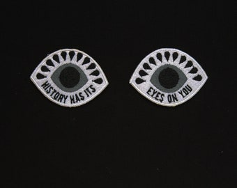 History Has Its Eyes On You - Hamilton Broadway Musical Patch - George Washington Quote - Song Lyrics - Eye Patch - Lin Manuel Miranda
