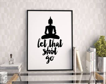 LET THAT SHIT Go, Buddha Wall Decor,Motivational Quote,Inspirational  Quote,Relax