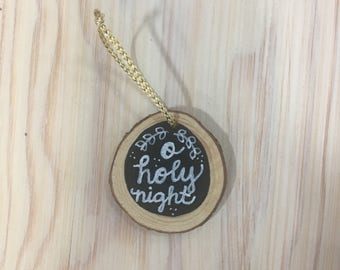 Rustic wooden ornament - O Holy Night