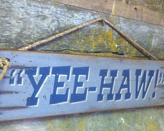 Yee-Haw, Western, Antiqued, Wooden Sign