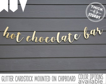 hot chocolate bar banner, beverage table sign, gold glitter party decorations, cursive banner