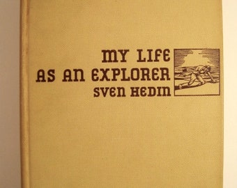 My Life as an Explorer by Sven Hedin - 1925 First Edition