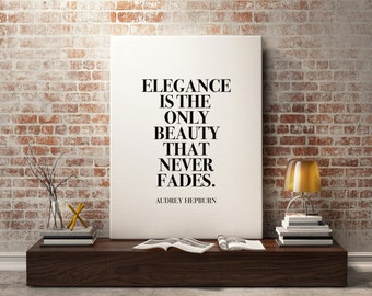 Audrey Hepburn quote Print, fashion quote, wall art audrey hepburn decor, Elegance is the beauty that never fades