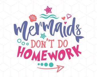 Mermaids Don't Do Homework SVG School Cricut Instant Download Cutting File. Kindergarten Iron On Transfer Cricut Cut File. Cut or Print.