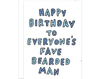 Everyone's Fave Bearded Man Birthday Card