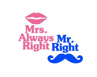 Mrs Always Right/Mr Right Vinyl Decal Sticker Set