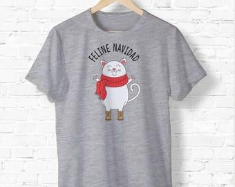 Feline Navidad - Ugly Christmas Shirt - Holiday Tee Shirt - Cat Lover Tee