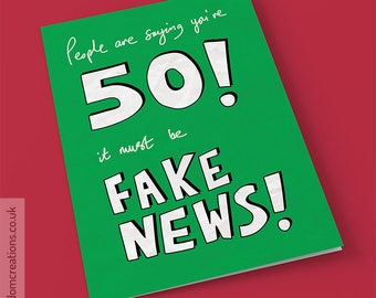 Fake News 50th Birthday Card - funny political greeting cards, age fifty