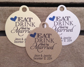 Wedding Gift Tags - Eat Drink and Be Married - Wedding Favor Tags - Customizable Personalized (WT1435)