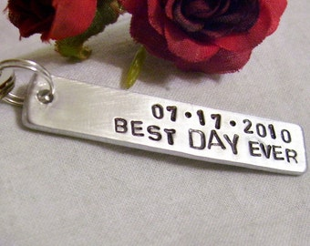 Best day ever, hand stamped key chain, special date, gift for  boyfriend, girlfriend, bride , groom, partner