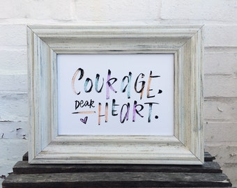 """Courage, Dear Heart - 5x7"""" Hand Lettered Art Print, Brush Lettering, Wall Decor, C.S. Lewis"""
