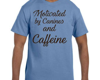 Funny Humor Tshirt Motivated by Canines and Caffeine Dog Lover model xx50008mxx