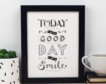 Good day to smile Print - Inspirational hand lettered print - Motivation Print - Print for friends