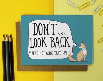 Don't Look Back Card - Encouragement Card - sympathy card - leaving card - new job card -break up card - motivational card - sorry card