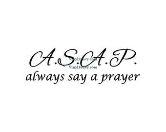 A.S.A.P Always Say A Prayer - Wall Decal - Vinyl Wall Decals, Wall Decor, Christian Wall Decal, Prayer Decal