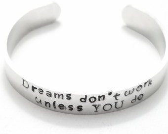 Custom Hand Stamped Jewelry Cuff Inspirational Quote Dreams Don't work unless you do