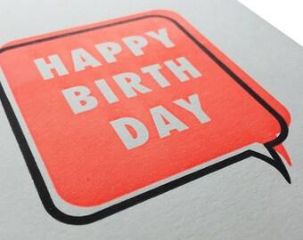 Birthday card, letterpress, handmade - Happy Birthday speech bubble